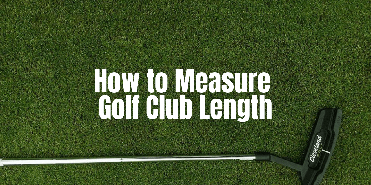 how to measure putter length