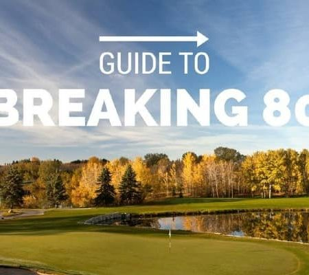 How To Break 80: Here's Our Ultimate Step-By-Step Process