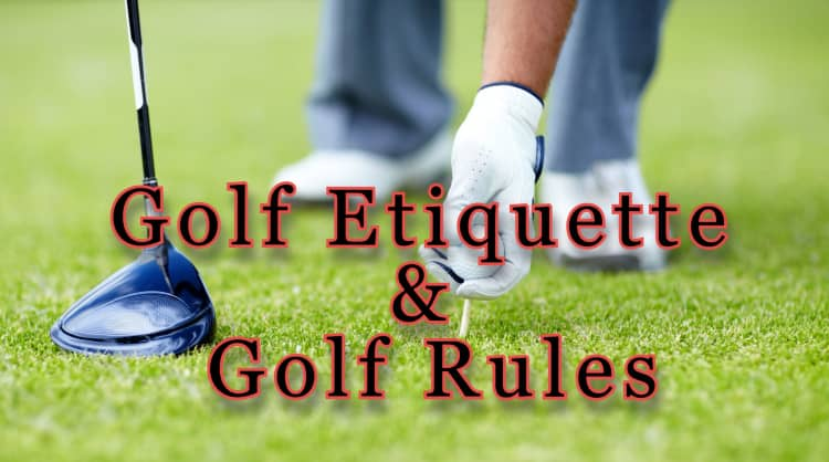 Basic Golf Rules and Entiquette